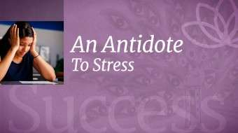 An Antidote to Stress