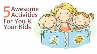 Children's Day: 5 Awesome Activities For You & Your Kids