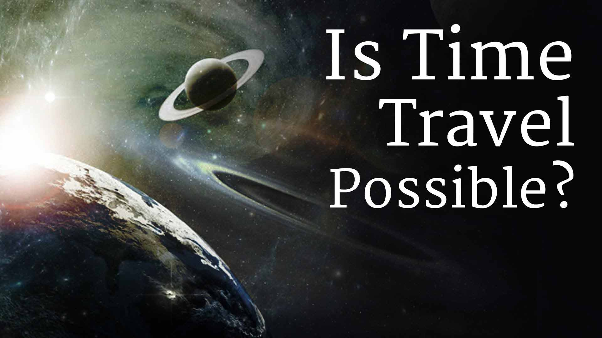 Time Travel Pics Is Time Travel Possible The Isha Blog