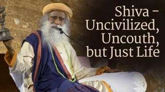Shiva - Uncivilized, Uncouth, but Just Life