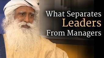 What Separates Leaders From Managers -​ ​Sadhguru at Wharton