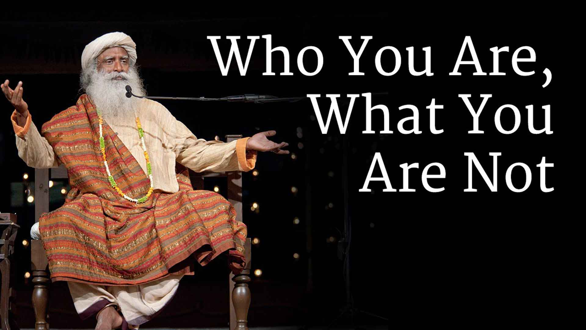 watch the video  u0026quot who you are  what you are not u0026quot