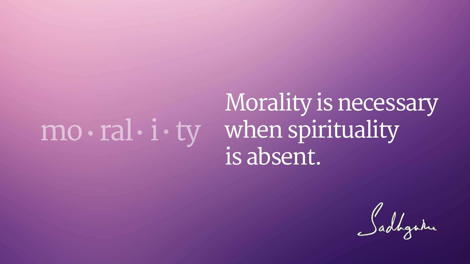 on morality Morality —it is necessary at the outset of this article to distinguish between morality and ethics, terms not seldom employed synonymouslymorality is antecedent to ethics: it denotes those concrete activities of which ethics is the science.