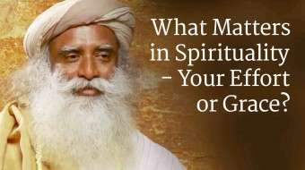 What Matters in Spirituality - Your Effort or Grace?
