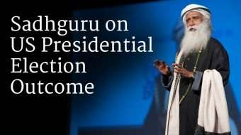 Sadhguru on US Presidential Election Outcome