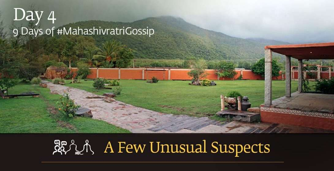 Day 4: Mahashivratri Gossip With a Few Unusual Suspects