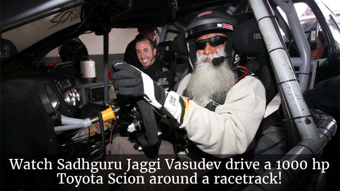 Watch Sadhguru Jaggi Vasudev drive a 1000 hp Toyota Scion around a racetrack!
