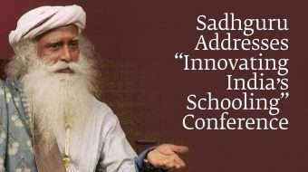 "Sadhguru Addresses ""Innovating India's Schooling"" Conference"