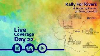 Live Coverage Day 22 – Rally For Rivers, Bhopal to Kanpur