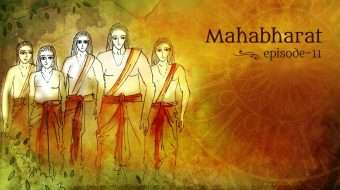 Mahabharat Episode 11: The Origins of the Pandavas