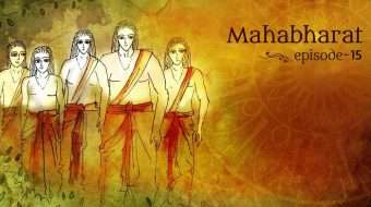 Mahabharat Episode 15: The Pandavas Enter Hastinapur